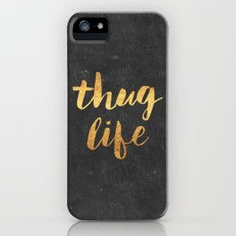 Thug Life iPhone Case