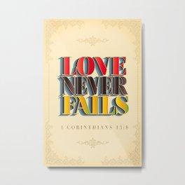 Love Never Fails! Metal Print