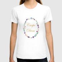carpe diem T-shirts featuring Carpe Diem by Pendientera