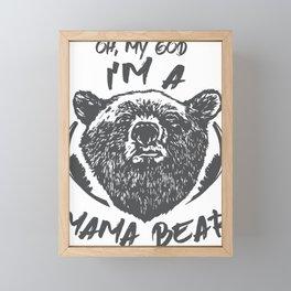 Family Oh No I'm a Mama Bear Framed Mini Art Print