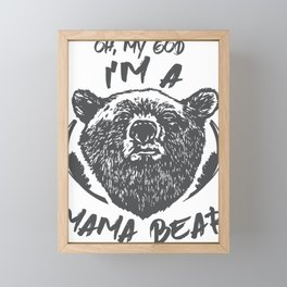 Family Oh No I'm a Mama Bear Framed Mini Art Print