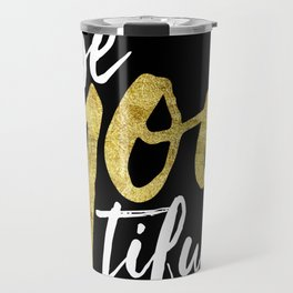 BE-YOU-TIFUL Travel Mug