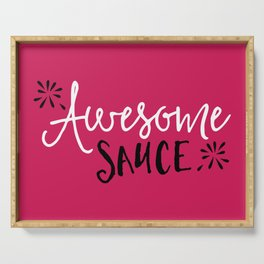 Awesome Sauce Funny Quote Serving Tray