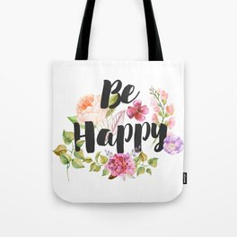Be happy Inspirational Quote Tote Bag