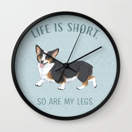 Life is short. So are my legs. Wall Clock