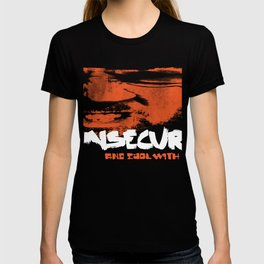 Insecure and cool with it T-shirt