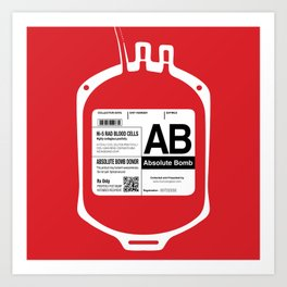 My Blood Type is AB, for Absolute Bomb! Art Print