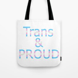 Trans and Proud (white bg) Tote Bag
