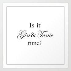 Gin & Tonic time Art Print