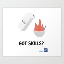 Got Skills? Art Print