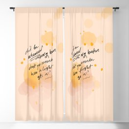 Don't Be Ashamed Of Being Broken. Don't You Remember How The Light Gets In? Blackout Curtain