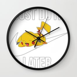 Just do it later t-shirt Wall Clock