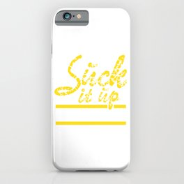"""""""Suck It Up Buttercup tee design. Makes a colorful and unique gift to your loved ones too!  iPhone Case"""