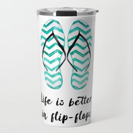 Life is better in flip flops // fun summer quote Travel Mug