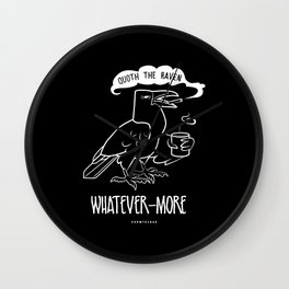 Quoth The Raven.. Whatever Wall Clock