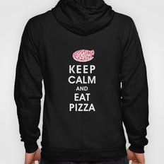 Keep Calm and Eat Pizza Hoody