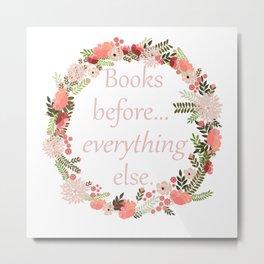 Books Before... Everything Else Metal Print
