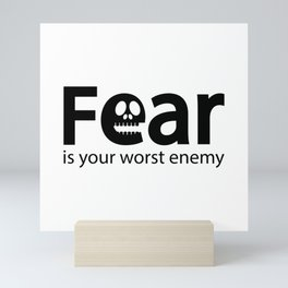 Fear is your worst enemy Mini Art Print