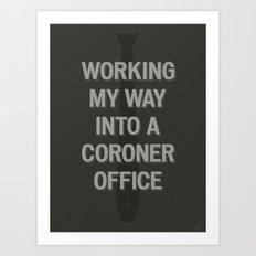 The Coroner Office Art Print