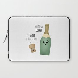 He Popped The Question! You're So Corky! Laptop Sleeve