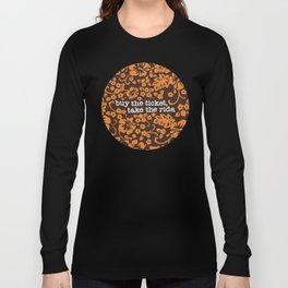 """""""buy the ticket, take the ride."""" - Hunter S. Thompson (Brown) Long Sleeve T-shirt"""