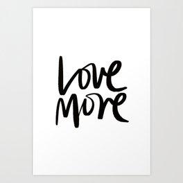 Love More. Art Print
