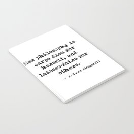 Her philosophy - Fitzgerald quote Notebook