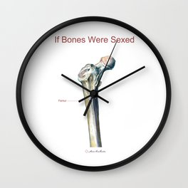 If Bones Were Sexed - Femur Wall Clock