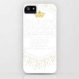 Queens-are-born-in-May-1 iPhone Case