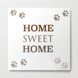 ''Home sweet home'' text with paw prints Metal Print