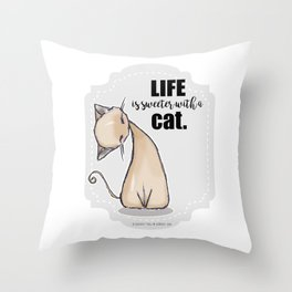 Life is Sweeter with a Cat Throw Pillow