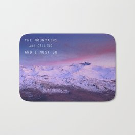 The mountains are calling, and i must go. John Muir. Bath Mat