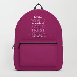 Faith, Trust, and Pixie Dust - Peter Pan Backpack
