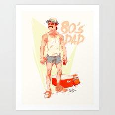 The 80's Dad Art Print