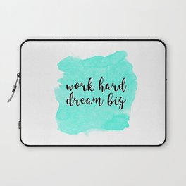 WORK HARD DREAM BIG Laptop Sleeve