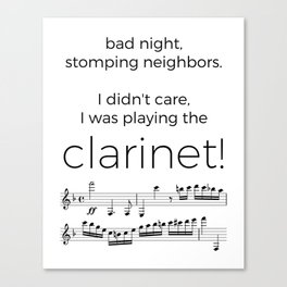 I didn't care, I was playing the clarinet Canvas Print