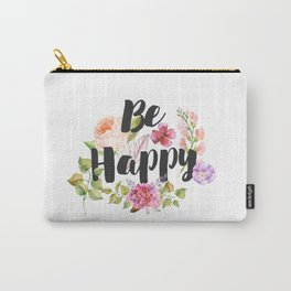 Be happy Inspirational Quote Carry-All Pouch