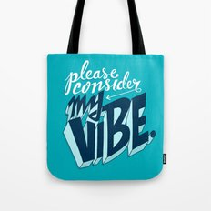 Please Consider My Vibe Tote Bag