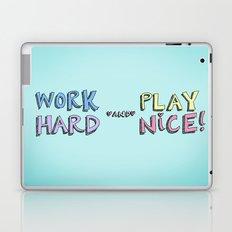 Work Hard and Play Nice Laptop & iPad Skin