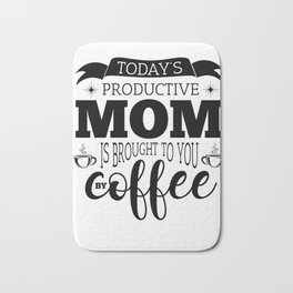 Mother Coffee Inspiration Children Stress Gift Bath Mat