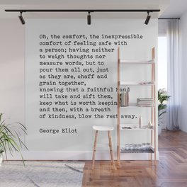 Oh The Comfort Of Feeling Safe With A Person, George Eliot Quote Wall Mural