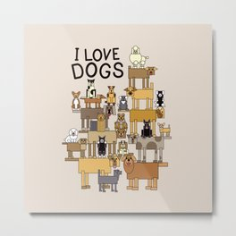 I Love Dogs Metal Print