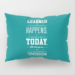 Lab No. 4 I've Learned That No Matter Maya Angelou Inspirational Quote Poster Pillow Sham