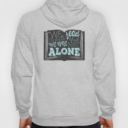 We are not alone Hoody