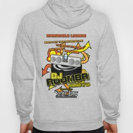 DJ Roomba: Back From the Dead and Tearing It Up! Hoody