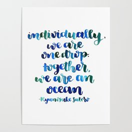 Individually, we are one drop.  Together, we are an ocean. Poster