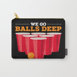 We go balls deep - Funny Beer Pong Gifts Carry-All Pouch
