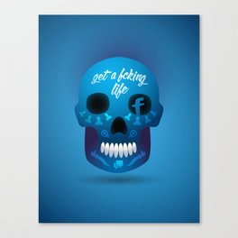 Get fcking life Canvas Print