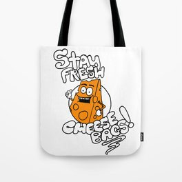 Stay Fresh Cheese Bags Tote Bag