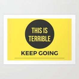 Keep Going MFM Art Print